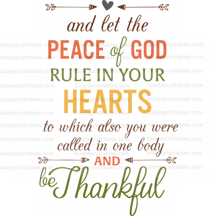 And Let The Peace Of God Rule In Your Hearts To Which Also You Were Called In One Body And Be Thankful Bible Verse Religious Cuttable SVG and Printable PNG File