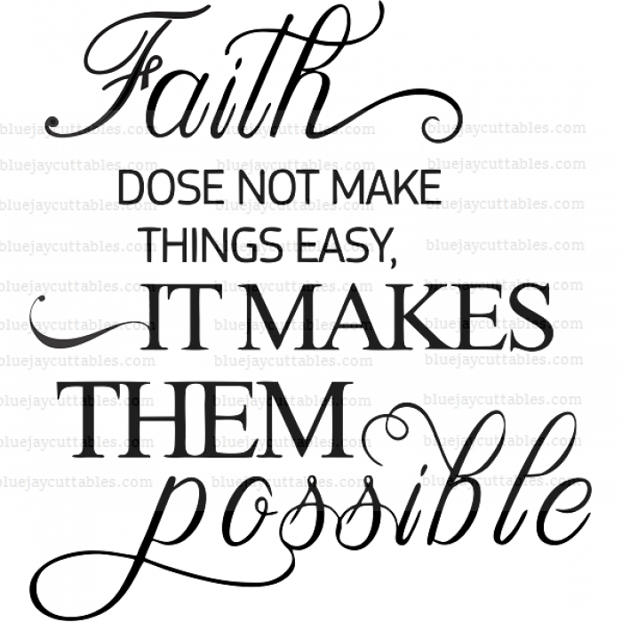 Faith Does Not Make Things Easy It Makes The Possible Religious Cuttable SVG and Printable PNG File