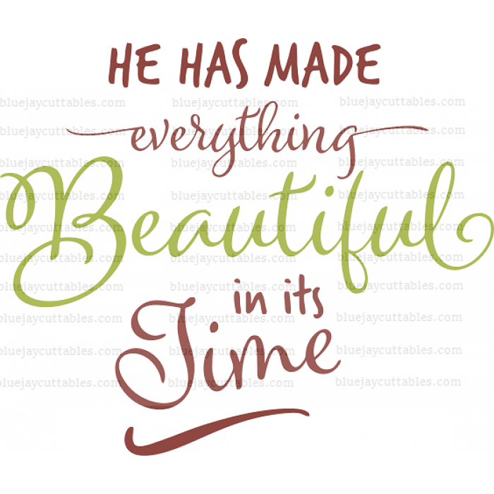 He Has Made Everything Beautiful In Its Time Religious Cuttable SVG and Printable PNG File
