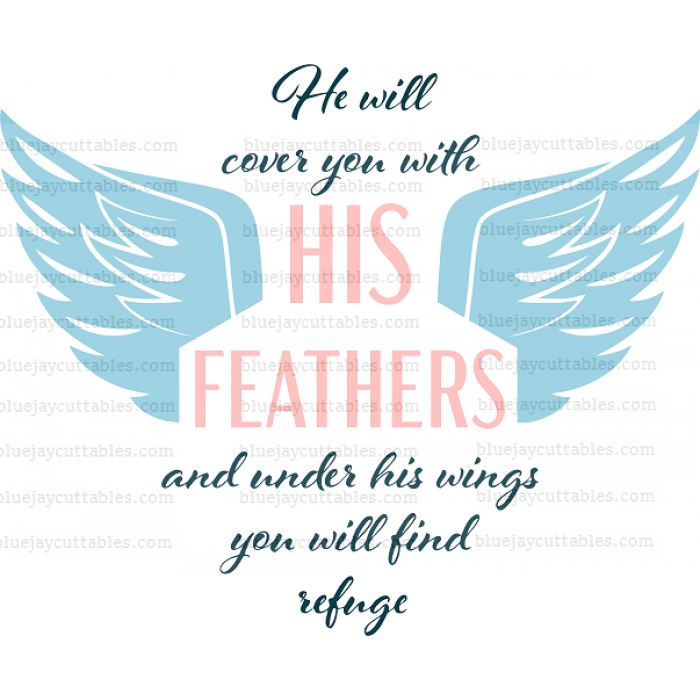 He Will Cover You With His Feathers And Under His Wings You Will Find Refuge Religious Cuttable SVG and Printable PNG File