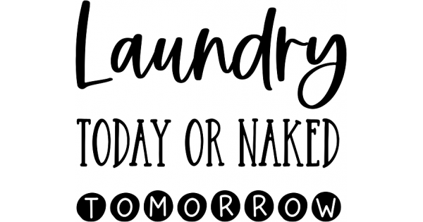 Laundry today or Naked tomorrow svg dxf eps png Vector