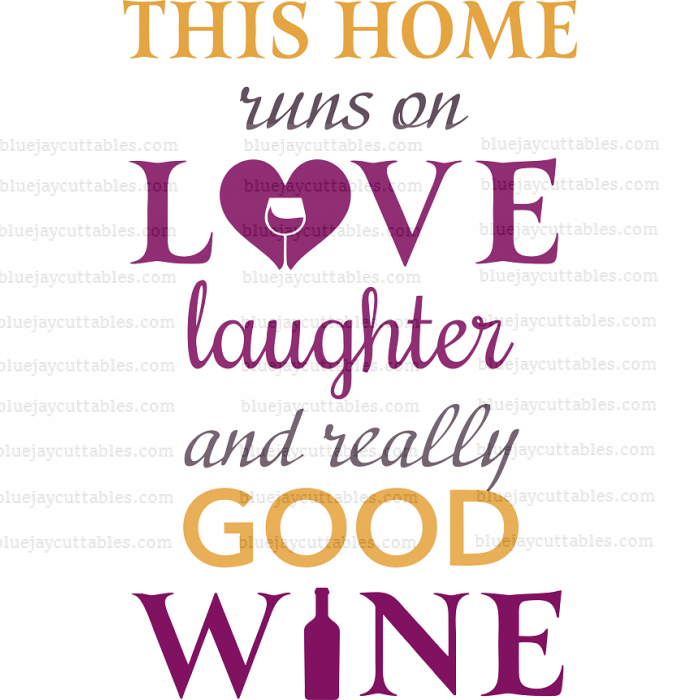This Home Runs On Love Laughter And Really Good Wine Cuttable SVG and Printable PNG File
