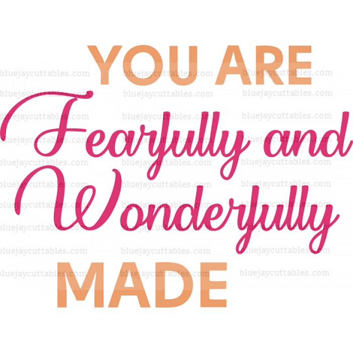 You Are Fearfully And Wonderfully Made Cuttable SVG and Printable PNG File