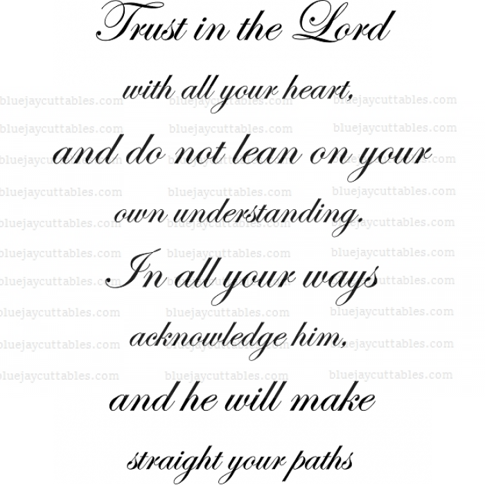 Trust in the Lord with all your heart, and do not lean on your own understanding. In all your ways acknowledge him, and he will make straight your paths Bible Verse Religious Cuttable SVG and Printable PNG File