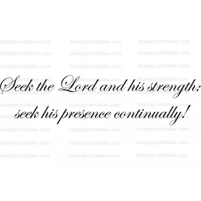 Seek The Lord And Strength Seek His Presence Continually Bible Verse Religious Cuttable SVG and Printable PNG File