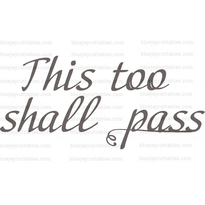 This Too Shall Pass Cuttable SVG and Printable PNG File