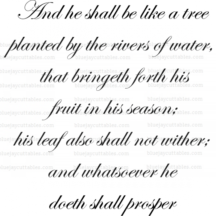 And he shall be like a tree planted by the rivers of water, that bringeth forth his fruit in his season; his leaf also shall not wither; and whatsoever he doeth shall prosper Religious Cuttable SVG and Printable PNG File