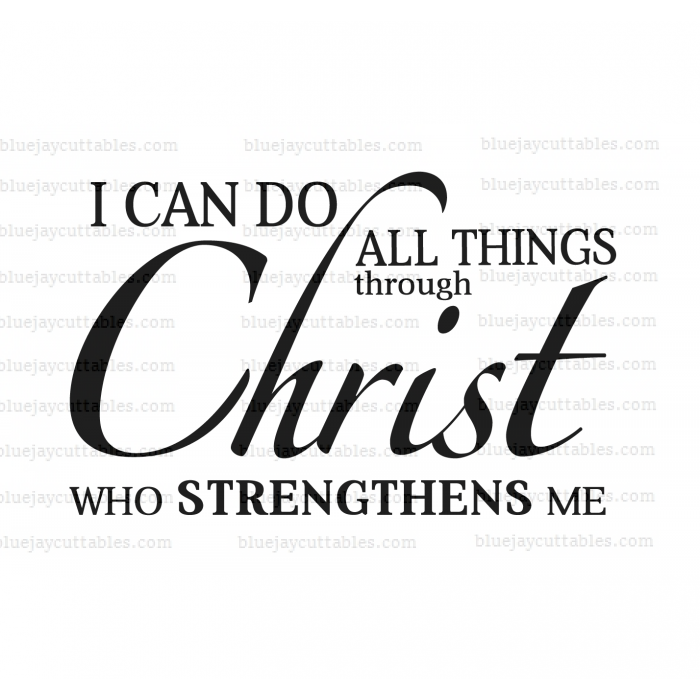 I Can Do All Things Through Christ Who Strengthens Me Religious Cuttable SVG and Printable PNG File