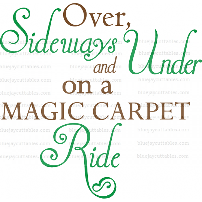Over Sideways And Under On a Magic Carpet Ride Cuttable SVG and Printable PNG File