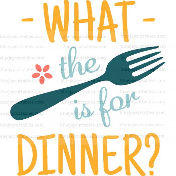 What The Fork Is For Dinner Cuttable SVG and Printable PNG File