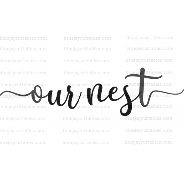 Our Nest Cuttable SVG and Printable PNG File