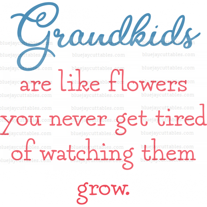 Grandkids Are Like Flowers You Never Get Tired Of Watching Them Grow Cuttable SVG and Printable PNG File