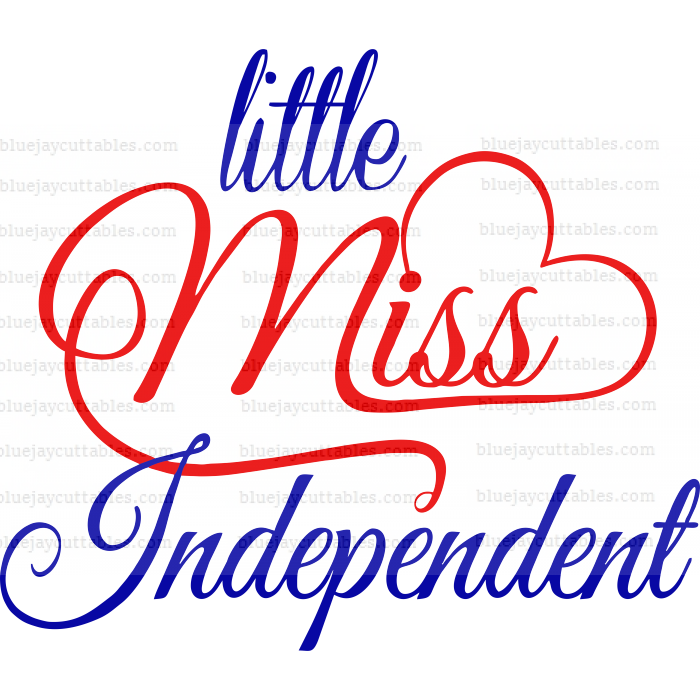 Little Miss Independent 4th Of July Cuttable SVG and Printable PNG File