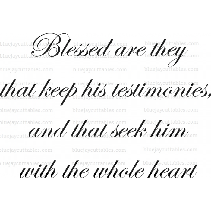 Blessed are they that keep his testimonies, and that seek him with the whole heart Religious Cuttable SVG and Printable PNG File