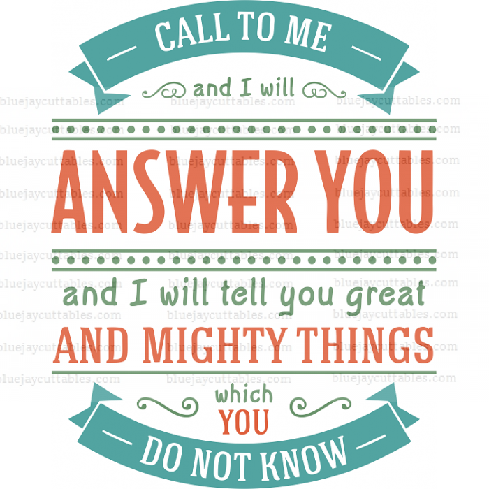 Call To Me And I Will Answer You And I Will Tell You Great And Mighty Things Which You Do Not Know Religious Cuttable SVG and Printable PNG File