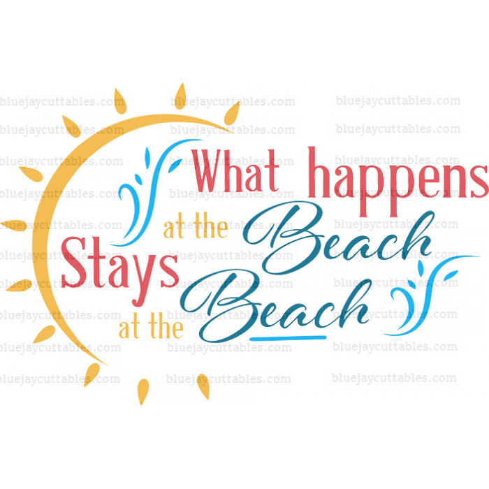 What Happens At The Beach Stays At The Beach Sun And Waves Cuttable SVG and Printable PNG File